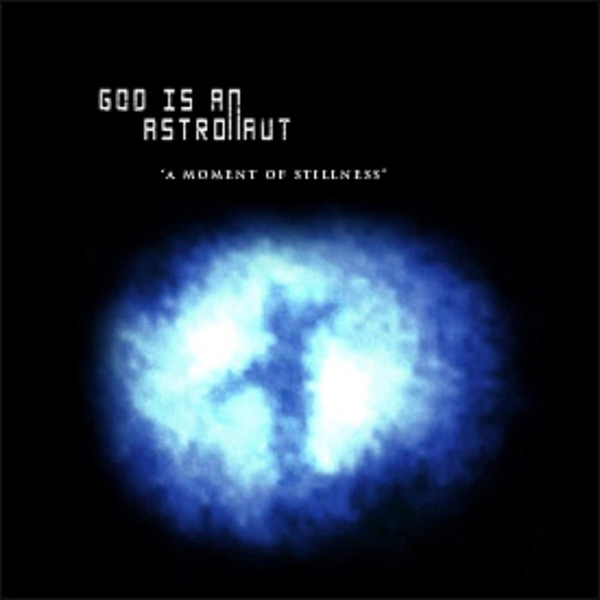 God Is An Astronaut - A Moment Of Stillness Vinyl