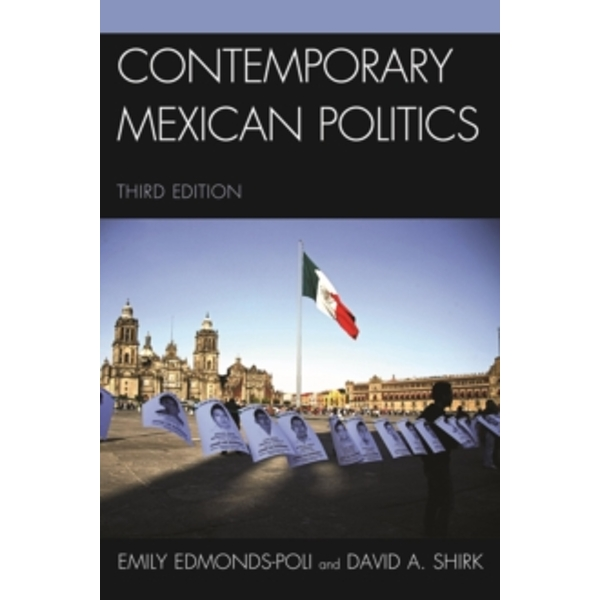 Contemporary Mexican Politics by David A. Shirk, Emily Edmonds-Poli (Paperback, 2015)