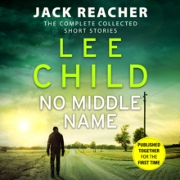 No Middle Name : The Complete Collected Jack Reacher Stories (CD-Audio, 2017)