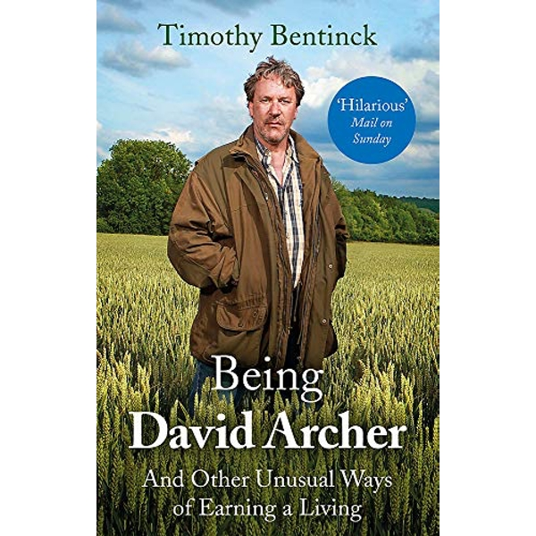Being David Archer And Other Unusual Ways of Earning a Living Paperback / softback 2018