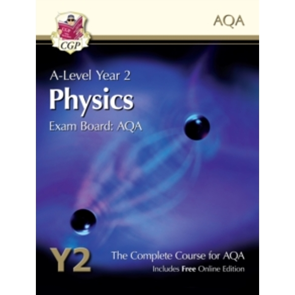 New A-Level Physics for AQA: Year 2 Student Book with Online Edition by CGP Books (Paperback, 2015)
