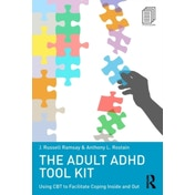 The Adult ADHD Tool Kit: Using CBT to Facilitate Coping Inside and Out by Anthony L. Rostain, J. Russell Ramsay (Paperback, 2014)