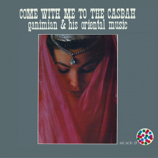 Ganimian & His Oriental Music - Come With Me To The Casbah Vinyl
