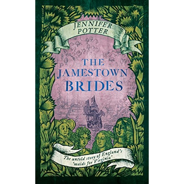 The Jamestown Brides The Bartered Wives of the New World Hardback 2018