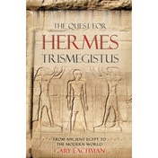 The Quest For Hermes Trismegistus: From Ancient Egypt to the Modern World by Gary Lachman (Paperback, 2011)