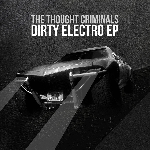 Thought Criminals - Dirty Electro Vinyl