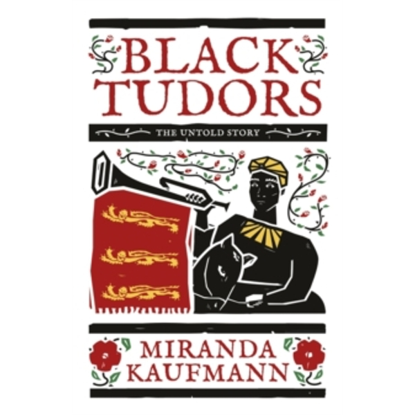 Black Tudors : The Untold Story