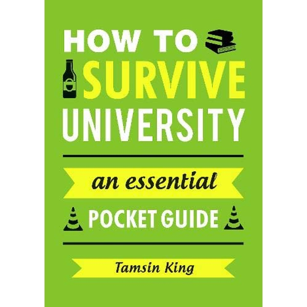 How to Survive University: An Essential Pocket Guide by Tamsin King (Paperback, 2016)