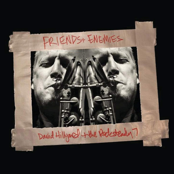 Dave Hillyard & the Rocksteady - Friends And Enemies Vinyl