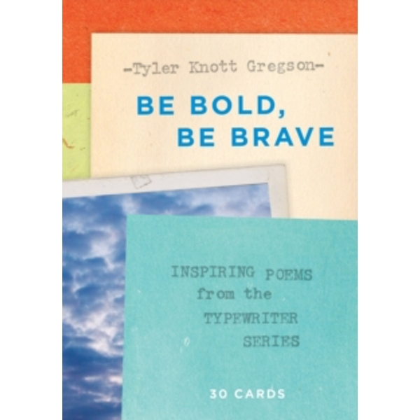 Be Bold, Be Brave: 30 Cards (Postcard Book) : Inspiring Poems from the Typewriter Series