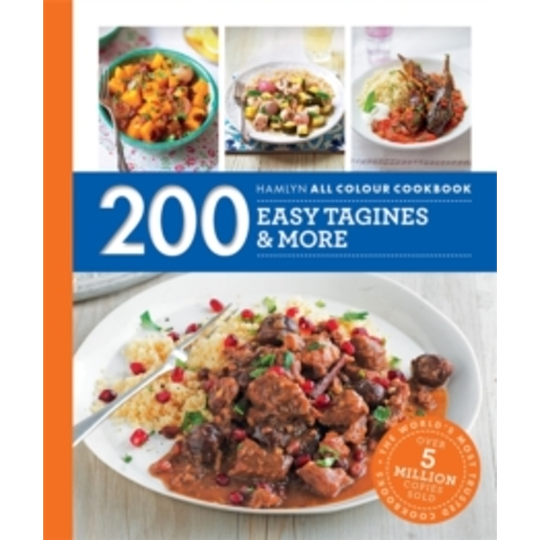 Hamlyn All Colour Cookery: 200 Easy Tagines and More : Hamlyn All Colour Cookbook