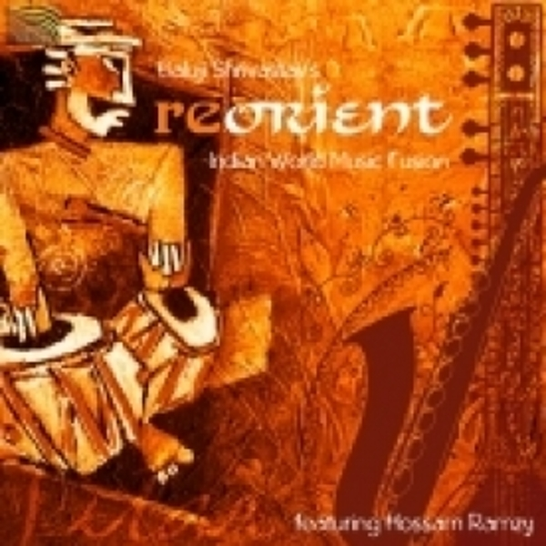Re-Orient & Baluji Shrivastav Indian World Music Fusion CD