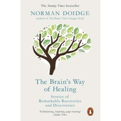 The Brain's Way of Healing: Stories of Remarkable Recoveries and Discoveries by Norman Doidge (Paperback, 2016)