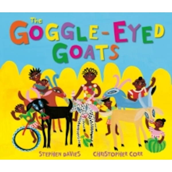 The Goggle-Eyed Goats by Stephen Davies, Christopher Corr (Paperback, 2013)
