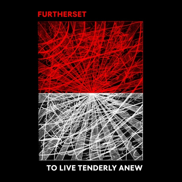 Furtherset – To Live Tenderly Anew Cassette