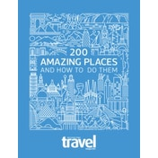 200 Amazing Places : And How to Do Them