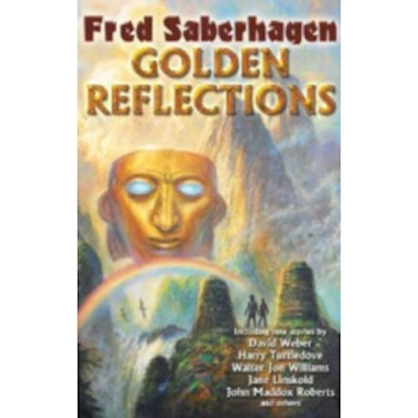 Golden Reflections by Fred Saberhagen (Hardback, 2011)