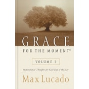 Grace for the Moment: Inspirational Thoughts for Each Day of the Year by Max Lucado (Hardback, 2000)