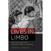Lives in Limbo: Undocumented and Coming of Age in America by Roberto G. Gonzales (Paperback, 2015)