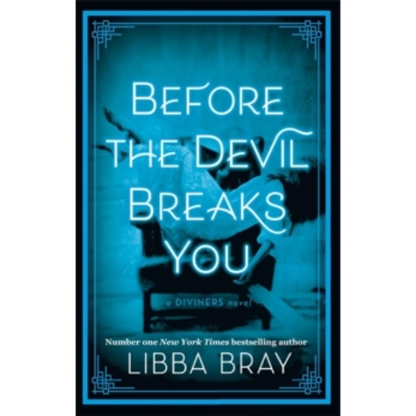 Before the Devil Breaks You : Diviners Series: Book 03