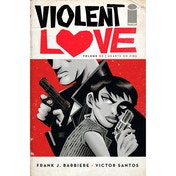 Violent Love: Volume 2: Hearts On Fire
