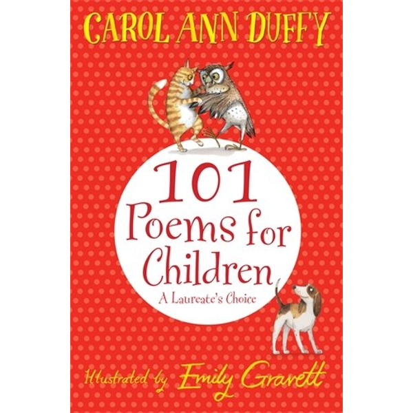 A Laureate's Choice: 101 Poems for Children Chosen by Carol Ann Duffy by Carol Ann Duffy (Paperback, 2013)