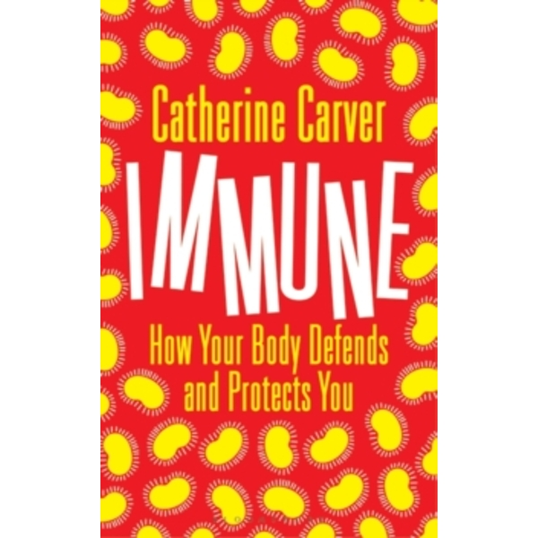 Immune : How Your Body Defends and Protects You (Paperback, 2017)