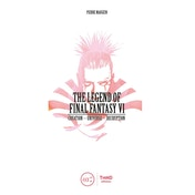 The Legend of Final Fantasy VI Hardcover