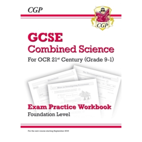 New Grade 9-1 GCSE Combined Science: OCR 21st Century Exam Practice Workbook - Foundation by CGP Books (Paperback, 2017)