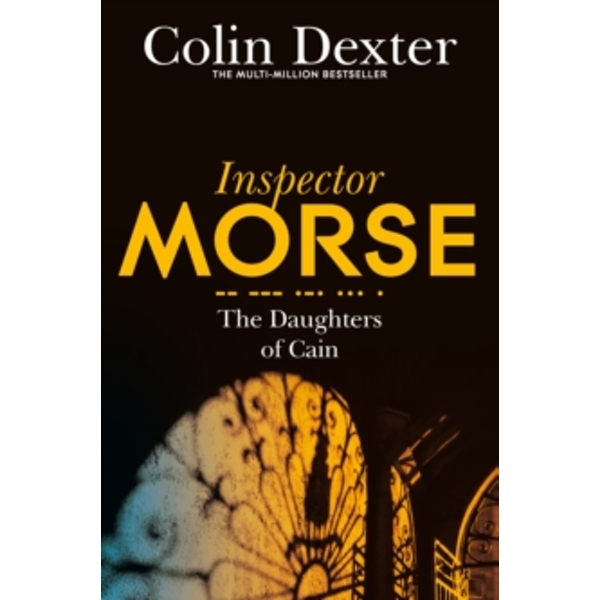 The Daughters of Cain by Colin Dexter (Paperback, 2016)