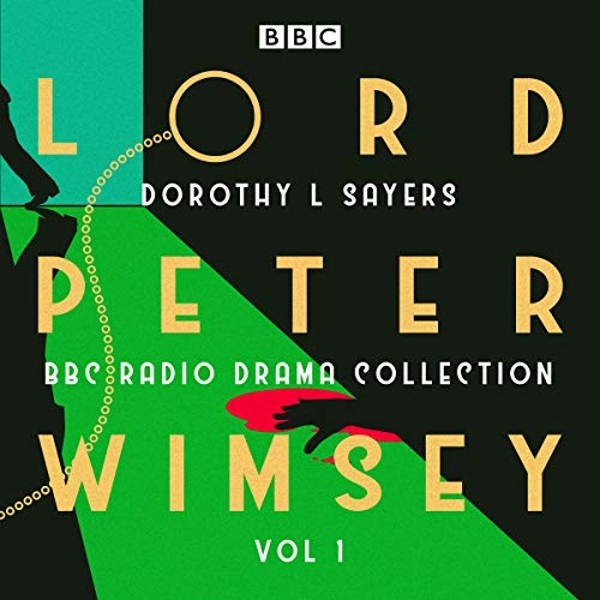 Lord Peter Wimsey: BBC Radio Drama Collection Volume 1 Three classic full-cast dramatisations CD-Audio 2017