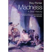Madness: A Brief History by Roy Porter (Paperback, 2003)