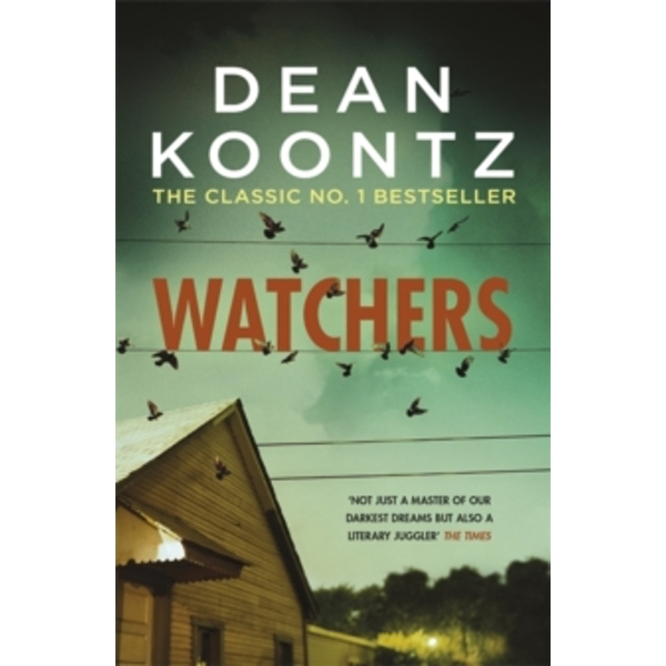 Watchers : A thriller of both heart-stopping terror and emotional power