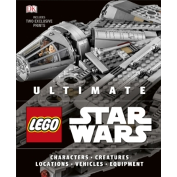 Ultimate LEGO Star Wars : Includes exclusive prints