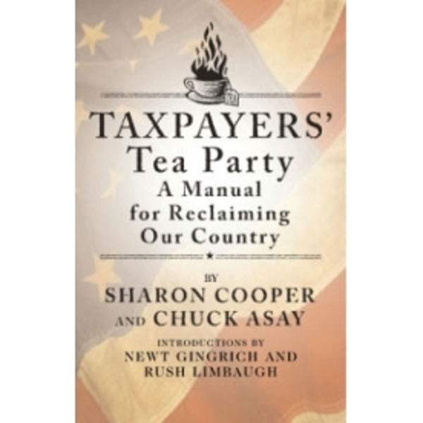 Taxpayers' Tea Party by Sharon Cooper, Chuck Asay (Paperback, 2010)