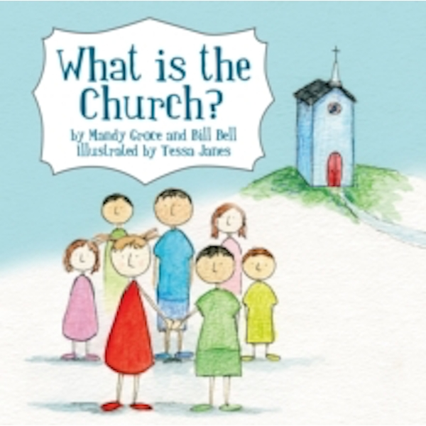 What is the Church? by Bill Bell, Mandy Groce (Paperback, 2011)