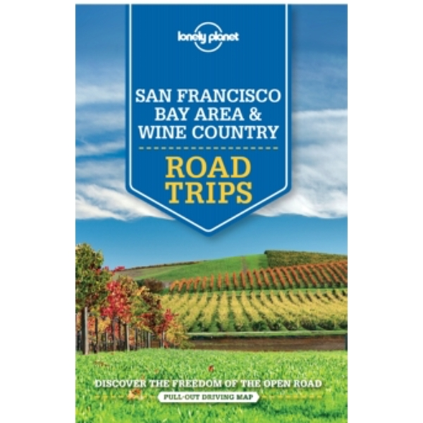 Lonely Planet San Francisco Bay Area & Wine Country Road Trips by Lonely Planet, Sara Benson, Beth Kohn, John A. Vlahides, Alison Bing (Paperback, 2015)