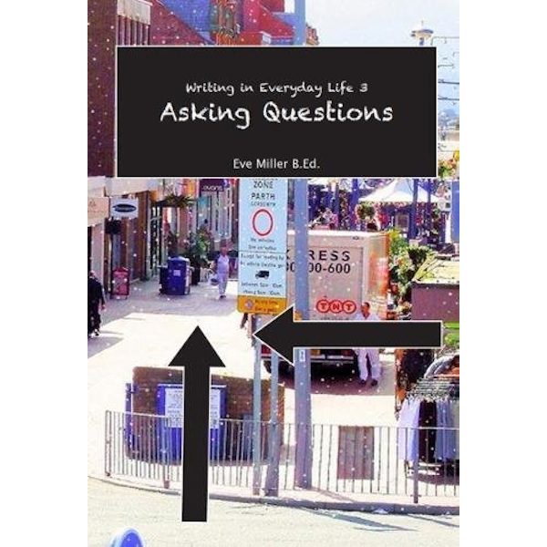 Writing in Everyday life 3: Asking Questions  Paperback / softback 2017
