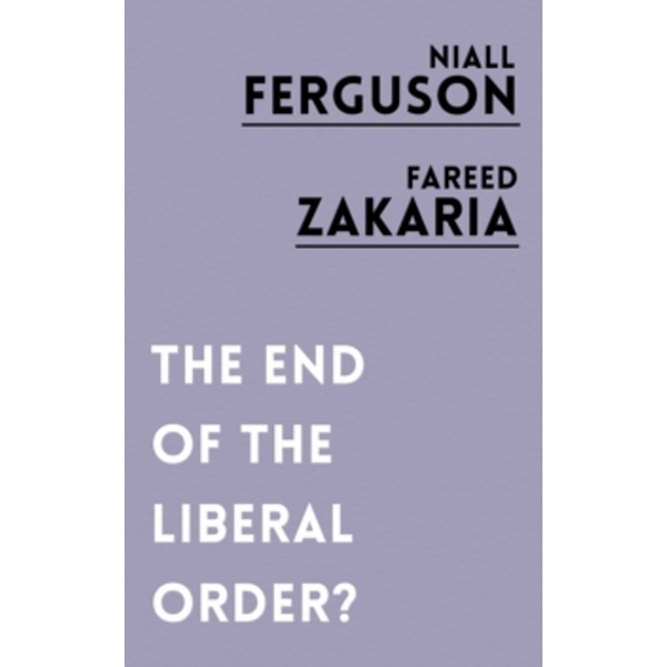 The End of the Liberal Order?