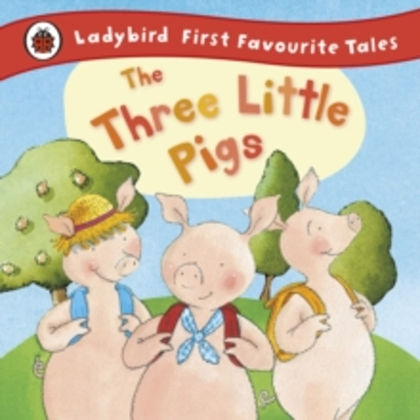 The Three Little Pigs: Ladybird First Favourite Tales by Nicola Baxter (Hardback, 2011)