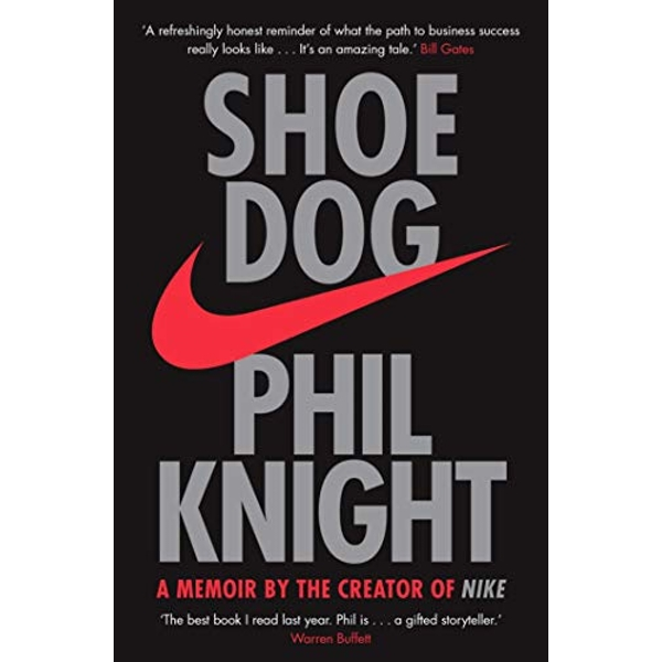 Shoe Dog: A Memoir by the Creator of NIKE by Phil Knight (2018, Paperback)