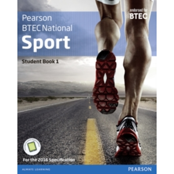 BTEC Nationals Sport Student Book 1 + Activebook: For the 2016 specifications by Alex Sergison, Matthew Fleet, Adam Gledhill, Louise Sutton, Richard Taylor, Chris Lydon, Chris Manley (Mixed m