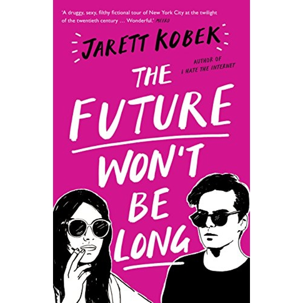 The Future Won't Be Long  Paperback / softback 2018