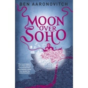 Moon Over Soho: The Second PC Grant Mystery by Ben Aaronovitch (Paperback, 2011)