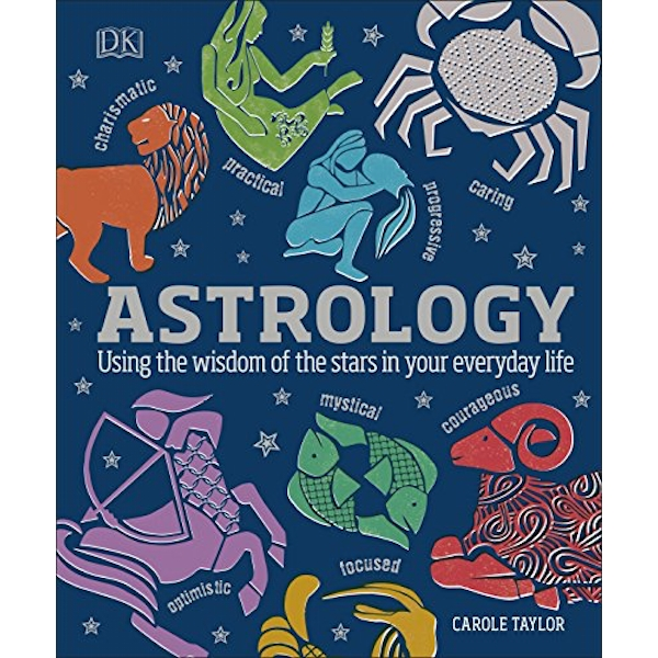 Astrology Using the Wisdom of the Stars in Your Everyday Life Hardback 2018