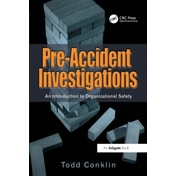 Pre-Accident Investigations: An Introduction to Organizational Safety by Todd Conklin (Paperback, 2012)