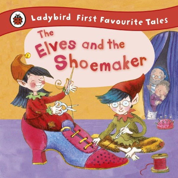 The Elves and the Shoemaker: Ladybird First Favourite Tales by Lorna Read, Ladybird (Hardback, 2011)
