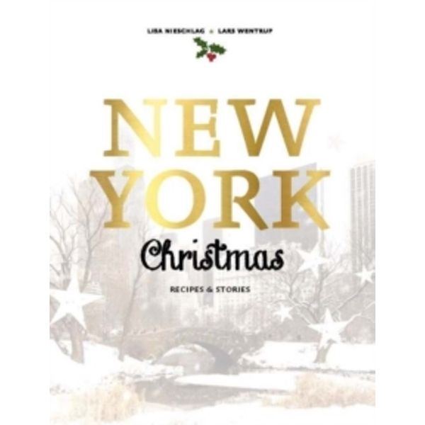 New York Christmas : Recipes and Stories