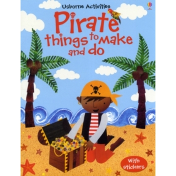 Pirate Things to Make and Do by Rebecca Gilpin (Paperback, 2011)