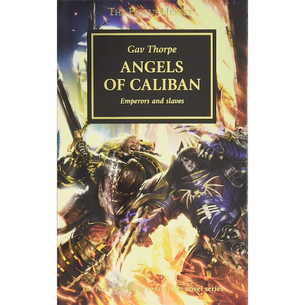The Horus Heresy Angels of Caliban (Volume 38) Mass Market Paperback – 14 Dec 2017